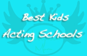 Best Kids acting schools